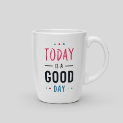 Mug Today is a good day